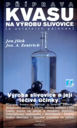 Příprava kvasu na výrobu slivovice (a ostatních pálenek) - Jan Jílek; Josef A. Zentrich