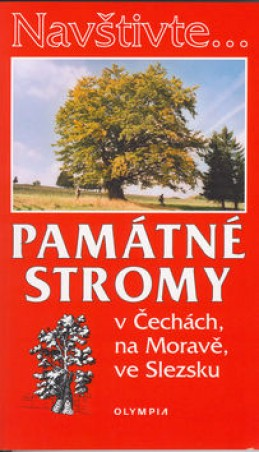 Památné stromy v Čechách, na Moravě, ve Slezsku - Jan Němec; Jan Zoul; Karel Vávra