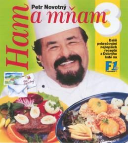 Ham a mňam 3.díl - Petr Novotný