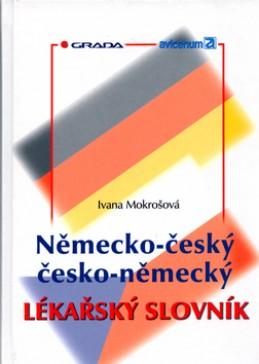 Německo-český, česko-německý lékařský slovník - Ivana Mokrošová