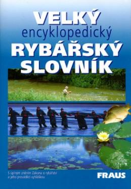 Velký encyklopedický rybářský slovník - Josef Pokorný