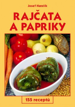Rajčata a papriky - Josef Hanzlík; Jiří Poláček