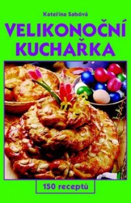 Velikonoční kuchařka - Kateřina Sábová; Jiří Poláček