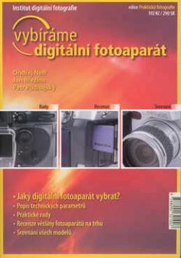 Vybíráme digitální fotoaparát - Ondřej Neff; Jan Březina