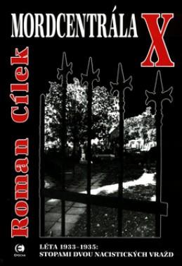 Mordcentrála X - Roman Cílek; Roman Cílek
