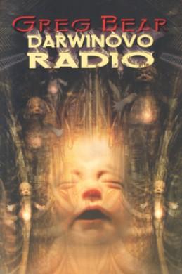 Darwinovo rádio - Greg Bear; Jan Patrik Krásný