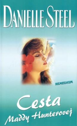 Cesta Maddy Hunterovej - Danielle Steelová
