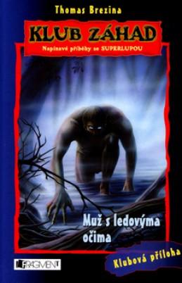 Klub záhad Muž s ledovýma očima - Thomas Brezina; Wolfram Nowatzyk