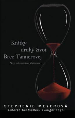Krátky druhý život Bree Tannerovej - Stephenie Meyer