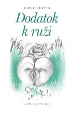 Dodatok k ruži - Jozef Čertík