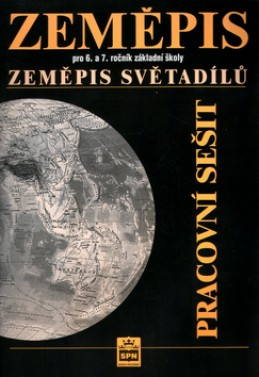 Zeměpis pro 6.a 7.ročník základní školy Zeměpis světadílů Pracovní sešit - Jaromír Demek