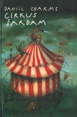 Cirkus Šardam - Daniil Charms; Fero Lipták