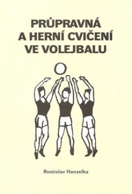 Průpravná a herní cvičení ve volejbalu I. - Rostislav Hanzelka