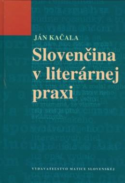 Slovenčina v literárnej praxi - Ján Kačala