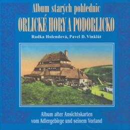 Album starých pohlednic Orlické hory a Podorlicko - Pavel D. Vinklát