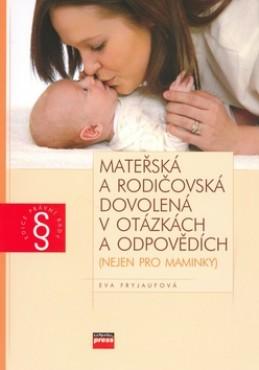 Mateřská a rodičovská dovolená v otázkách a odpovědích - Eva Fryjaufová