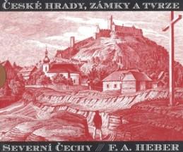 České hrady, zámky a tvrze II - Franz Alexander Heber