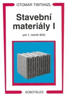 Stavební materiály I pro 1.ročník SOU - Otomar Tibitanzl