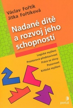 Nadané dítě a rozvoj jeho schopností - Václav Fořtík; Jitka Fořtíková
