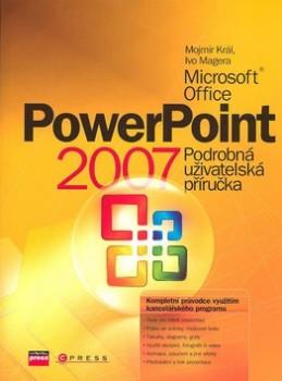 Microsoft Office PowerPoint 2007 - Mojmír Král; Ivo Magera