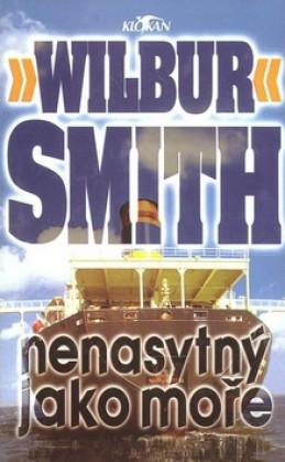 Nenasytný jako moře - Wilbur Smith