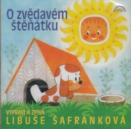 Pohádka o zvědavém štěňátku - Libuše Šafránková