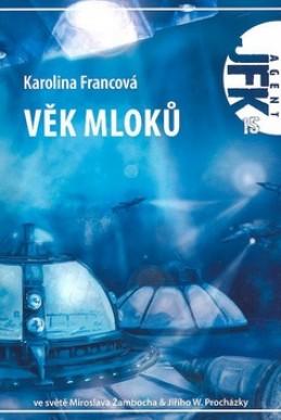Věk mloků - Karolina Francová