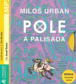 Pole a palisáda - Miloš Urban; Josef Somr; Pavel Růt