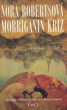 Morriganin kríž Časť 1. - Nora Robertsová