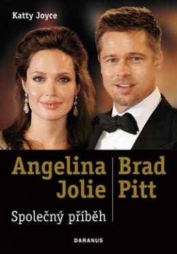 Angelina Jolie & Brad Pitt Společný příběh - Katty Joyce