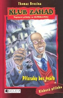Klub záhad Přízraky bez tváře - Thomas Brezina