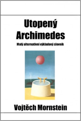 Utopený Archimedes - Vojtěch Mornstein; Alois Mikulka