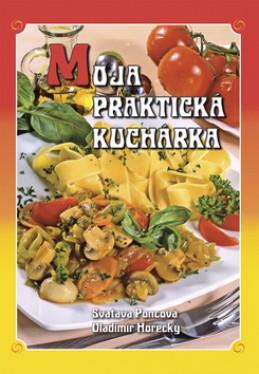 Moja praktická kuchárka - Svatava Poncová; Vladimír Horecký