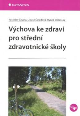 Výchova ke zdraví pro střední zdravotnické školy - Rostislav Čevela; Libuše Čeledová