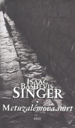 Metuzalémova smrt - Isaac Bashevis Singer