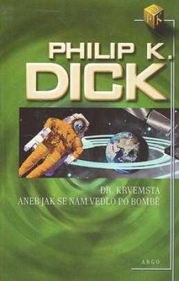 Dr. Krvemsta aneb Jak se nám vedlo po bombě - Philip K. Dick