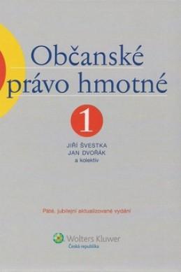 Občanské právo hmotné 1 - Jiří Švestka; Jan Dvořák