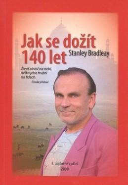 Jak se dožít 140 let - Stanley Bradleay