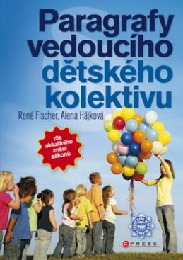 Paragrafy vedoucího dětského kolektivu - Alena Hájková; René Fischer