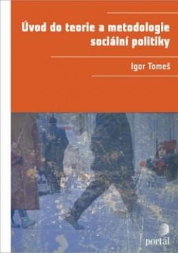 Úvod do teorie a metodologie sociální politiky - Igor Tomeš