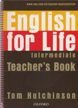 English for Life Intermediate Teacher's Resource Pack - Tom Hutchinson