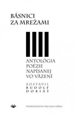 Básnici za mrežami - Rudolf Dobiáš