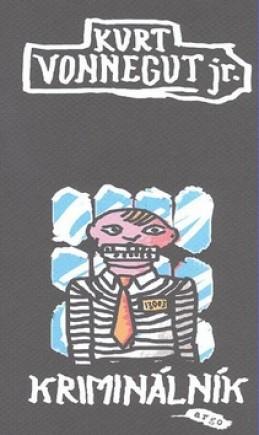 Kriminálník - Kurt jr. Vonnegut