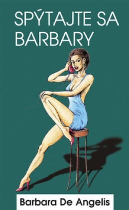 Spýtajte sa Barbary - Barbara De Angelis