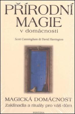 Přírodní magie v domácnosti - Scott Cunningham; David Harrington