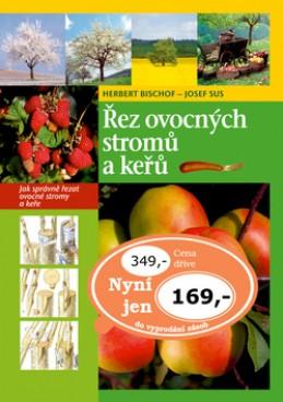 Řez ovocných stromů a keřů - Herbert Bischof; Josef Sus