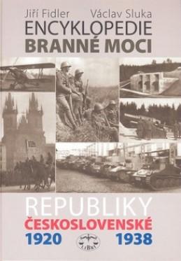 Encyklopedie branné moci Republiky československé 1920-1938 - Jiří Fidler; Václav Sluka