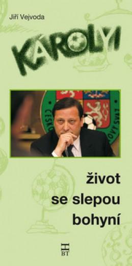 Károlyi Život se slepou bohyní - Jiří Vejvoda