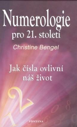 Numerologie pro 21. století - Christine Bengel