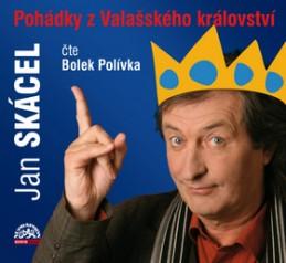 Pohádky z Valašského království - Jan Skácel; Bolek Polívka